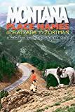 Montana Place Names: From Alzada To Zortman (Montana Historical Society Guide)
