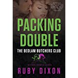 Packing Double: A Bedlam Butchers MC Romance (The Motorcycle Clubs Series Book 5)