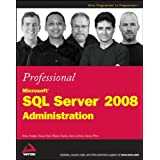 Professional Microsoft SQL Server 2008 Administration (Wrox Programmer to Programmer)by Brian Knight