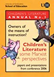 Owners of the Means of Instruction?: Children's Literature: Some Marxist Perspectives (Children's Literature Annual)