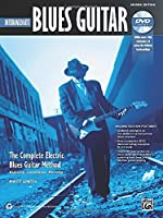 Intermediate Blues Guitar: The Complete Electric Blues Guitar Method