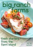 img - for Big Ranch Farms: Fresh Starters from the Farm Stand book / textbook / text book