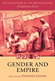 Gender and Empire (Oxford History of the British Empire Companion Series)