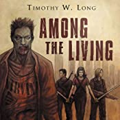 Among the Dead: Among the Living, Book 2 | [Timothy W. Long]