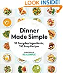 Dinner Made Simple: 35 Everyday Ingre...