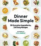 Dinner Made Simple: 35 Everyday Ingre...