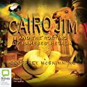 Cairo Jim and the Rorting of Rameses' Regalia (       UNABRIDGED) by Geoffrey McSkimming Narrated by Geoffrey McSkimming