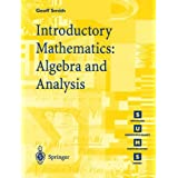 Introductory Mathematics: Algebra and Analysis (Springer Undergraduate Mathematics Series)by Geoffrey C. Smith