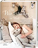 Ein Wintertraum in Weiß: Liebevolle Dekorationen und Rezepte für die Winter- und Weihnachtszeit