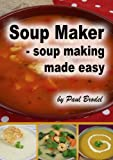 Paul Brodel Soup Maker - Soup Making Made Easy