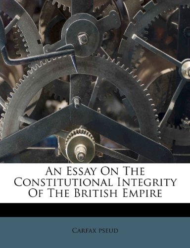 An Essay On The Constitutional Integrity Of The British Empire PDF