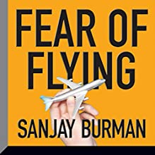 Fear of Flying (       UNABRIDGED) by Sanjay Burman Narrated by Sanjay Burman