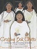 Crossing Bok Chitto: A Choctaw Tale of Friendship & Freedom