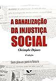img - for Banalizacao da Injustica Social book / textbook / text book