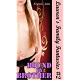 Bound by Brother (taboo bondage sex) (Lauren's Family Fantasies)by Francis Ashe