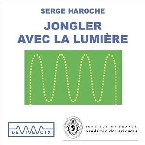 Jongler avec la lumière - Une exploration du monde quantique Discours