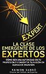 La clase emergente de los Expertos: C...