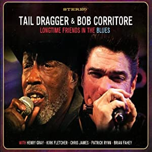 Tail Dragger / Bob Corritore – Longtime Friends In The Blues