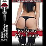 Passing My Exam: First Time Anal Sex with the Professor | Lora Lane
