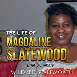 The Life of Magdaline Slatewood: Brief Summary | Mildred Stallworth