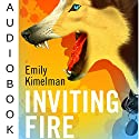 Inviting Fire: Sydney Rye, Book 6 Audiobook by Emily Kimelman Narrated by Sonja Field