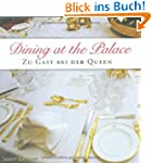 Dining at the Palace: Zu Gast bei der...