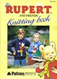 Patons Patons Rupert and Friends Motif Knitting Pattern Book: Including Soft Toys, Rupert, Tigerlily, Bill Badger: Childrens Dressing Up Outfit: Jumpers and Cardigans for Adults and Children