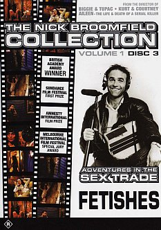 Fetishes / Nick Broomfield Adventures in the Sex Trade (Unrated Fully Uncut All Regions DVD)