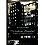 "The Implosion of Negativity: The Poetry and Early Prose of Paul Austervon ""Andreas Hau"""