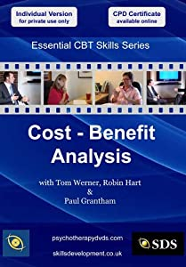Cost - Benefit Analysis (Essential Cognitive Behavioural Therapy (CBT) Skills Series DVD)
