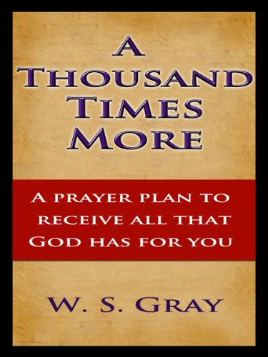 A Thousand Times More - A prayer plan to receive all that God wants for you.