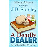 A Deadly Dealer (A Collectible Mystery Book 3) ~ Ellery Adams