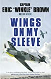 Book - Wings on My Sleeve: The World's Greatest Test Pilot tells his story