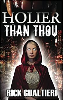 Holier Than Thou (The Tome of Bill): Rick Gualt