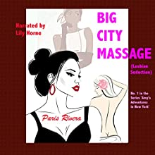 Big City Massage: Amy's Adventures in New York, Book 1 (       UNABRIDGED) by Paris Rivera Narrated by Lily Horne