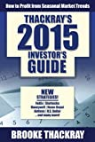 Thackrays 2015 Investors Guide: How to Profit from Seasonal Market Trends