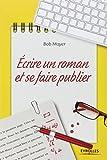 """Afficher """"Ecrire un roman et se faire publier"""""""