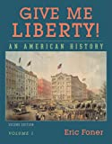 Give Me Liberty! An American History, Vol. 1: To 1877