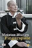 Meister Wangs Fingerspiele.