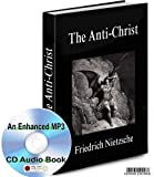 FRIEDRICH NIETZSCHE THE ANTI CHRIST * AN ENHANCED MP3 CD AUDIO BOOK