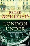 London Under (0099287374) by Ackroyd, Peter