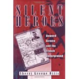 Silent Heroes: Downed Airmen and the French Underground