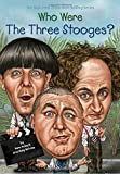 img - for Who Were The Three Stooges? (Who Was...?) book / textbook / text book
