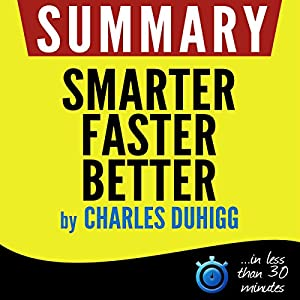 Summary of Smarter Faster Better: The Secrets of Being Productive in Life and Business | Livre audio