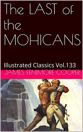 the-last-of-the-mohicans-illustrated-classics-vol133-english-edition