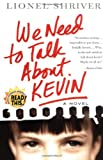 We Need to Talk About Kevin: A Novel (006072448X) by Shriver, Lionel