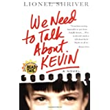 We Need to Talk About Kevin: A Novel ~ Lionel Shriver