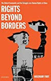 img - for Rights beyond Borders: The Global Community and the Struggle over Human Rights in China book / textbook / text book