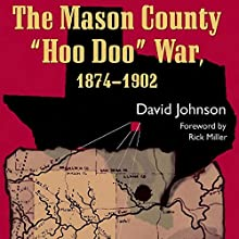 The Mason County Hoo Doo War, 1874-1902 Audiobook by David Johnson Narrated by Joseph Tabler