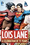 Lois Lane: A Celebration of 75 Years (1401247032) by Jerry Siegel